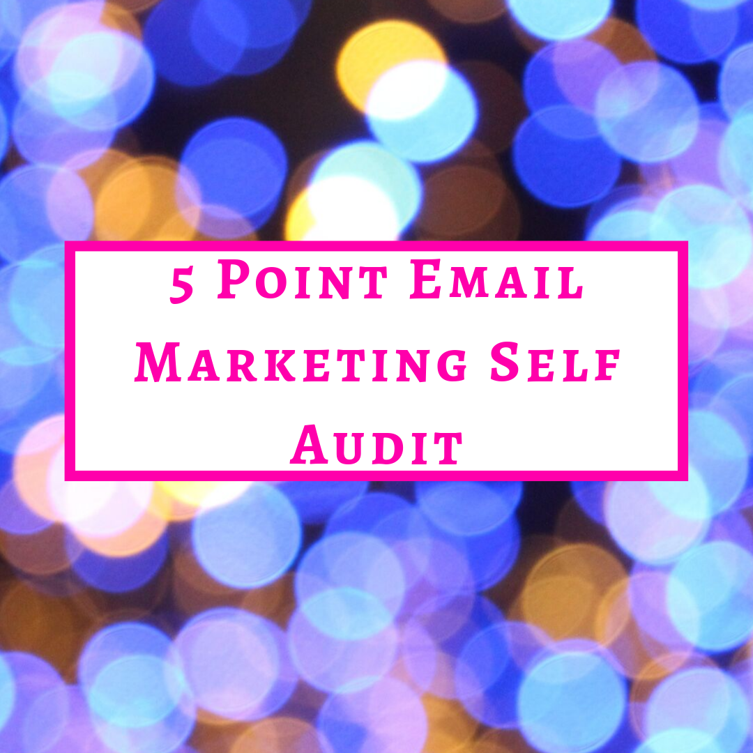 5 point email marketing self audit