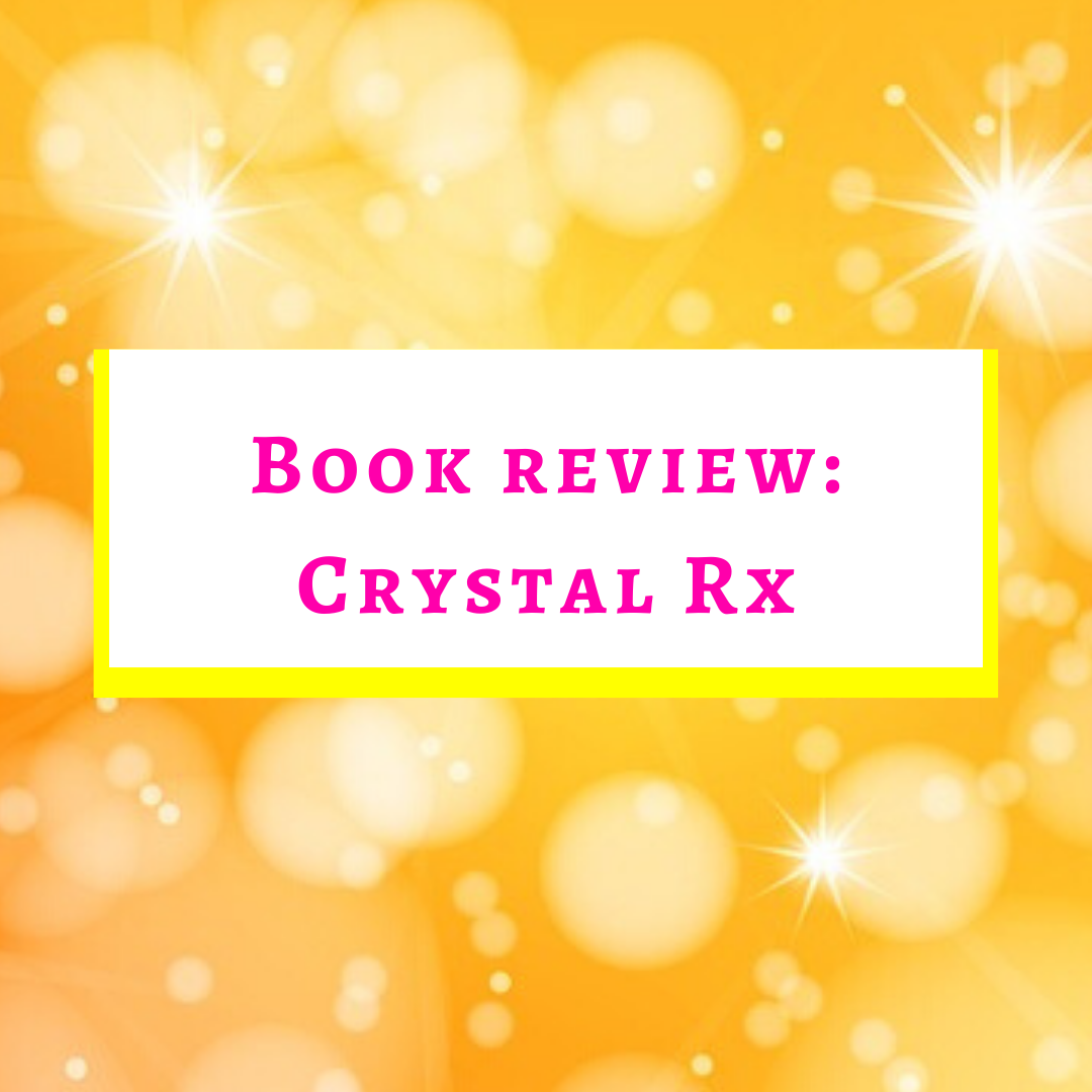 Book Review- Crystal Rx