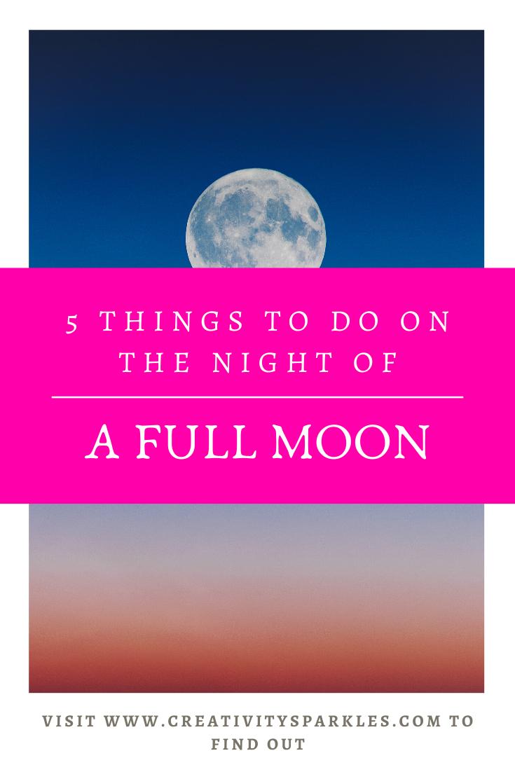 5 full moon activities