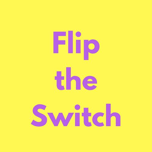 Flip theSwitch.jpg