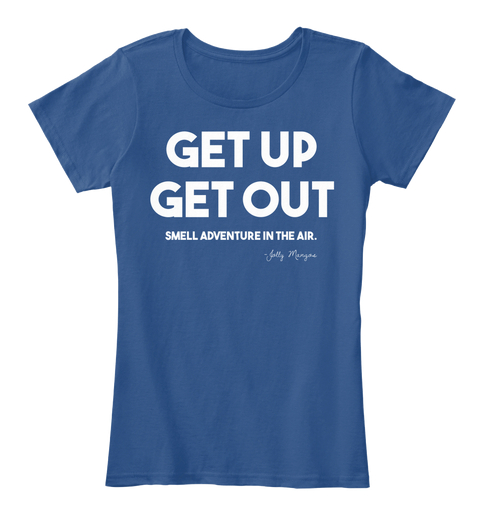 $30 WOMENS - BLUE - Get up, get out. Smell adventure in the air.