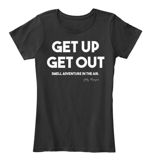 $30 WOMENS - BLACK - Get up, get out. Smell adventure in the air.