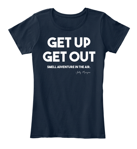 $30 WOMENS - NAVY - Get up, get out. Smell adventure in the air.