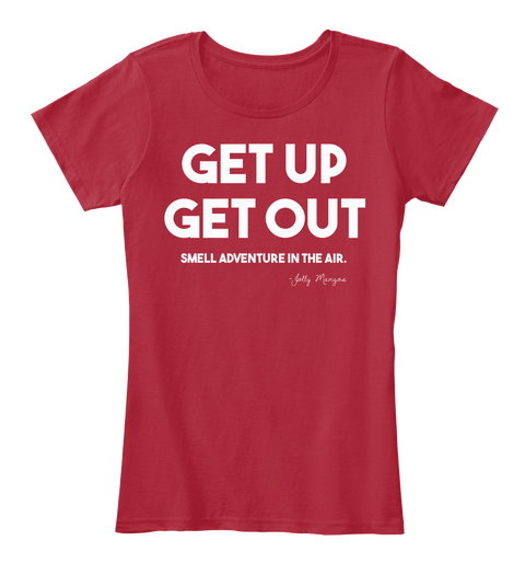 $30 WOMENS - RED - Get up, get out. Smell adventure in the air.