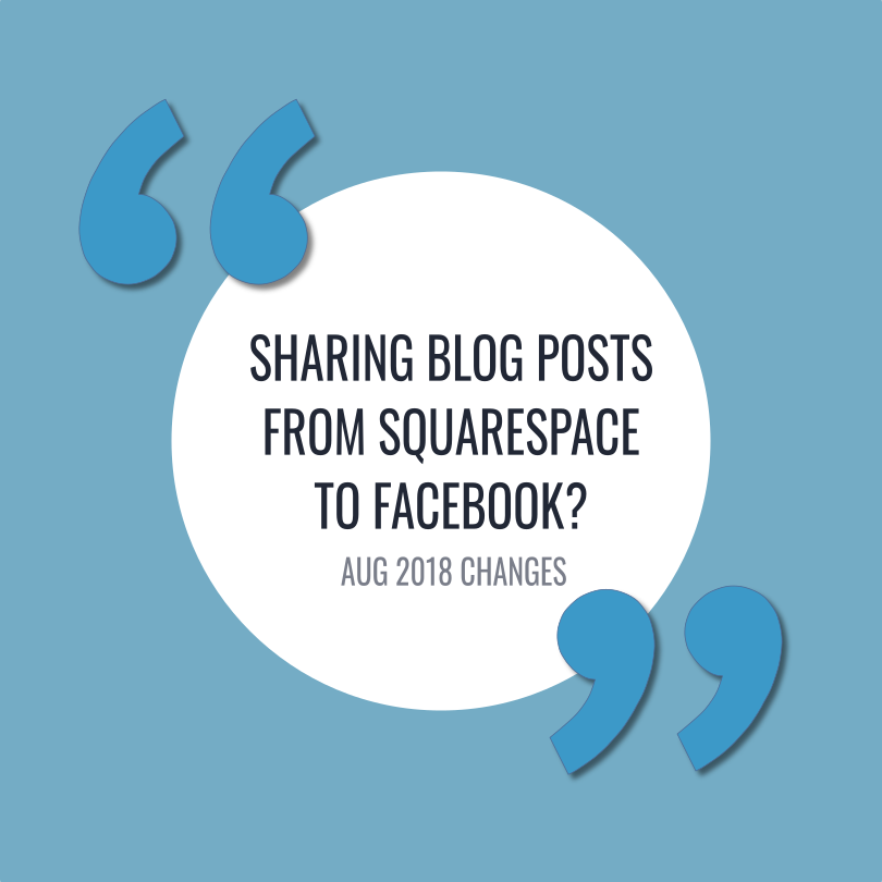 How to share a blog post from Squarespace to Facebook - changes for August 2018.