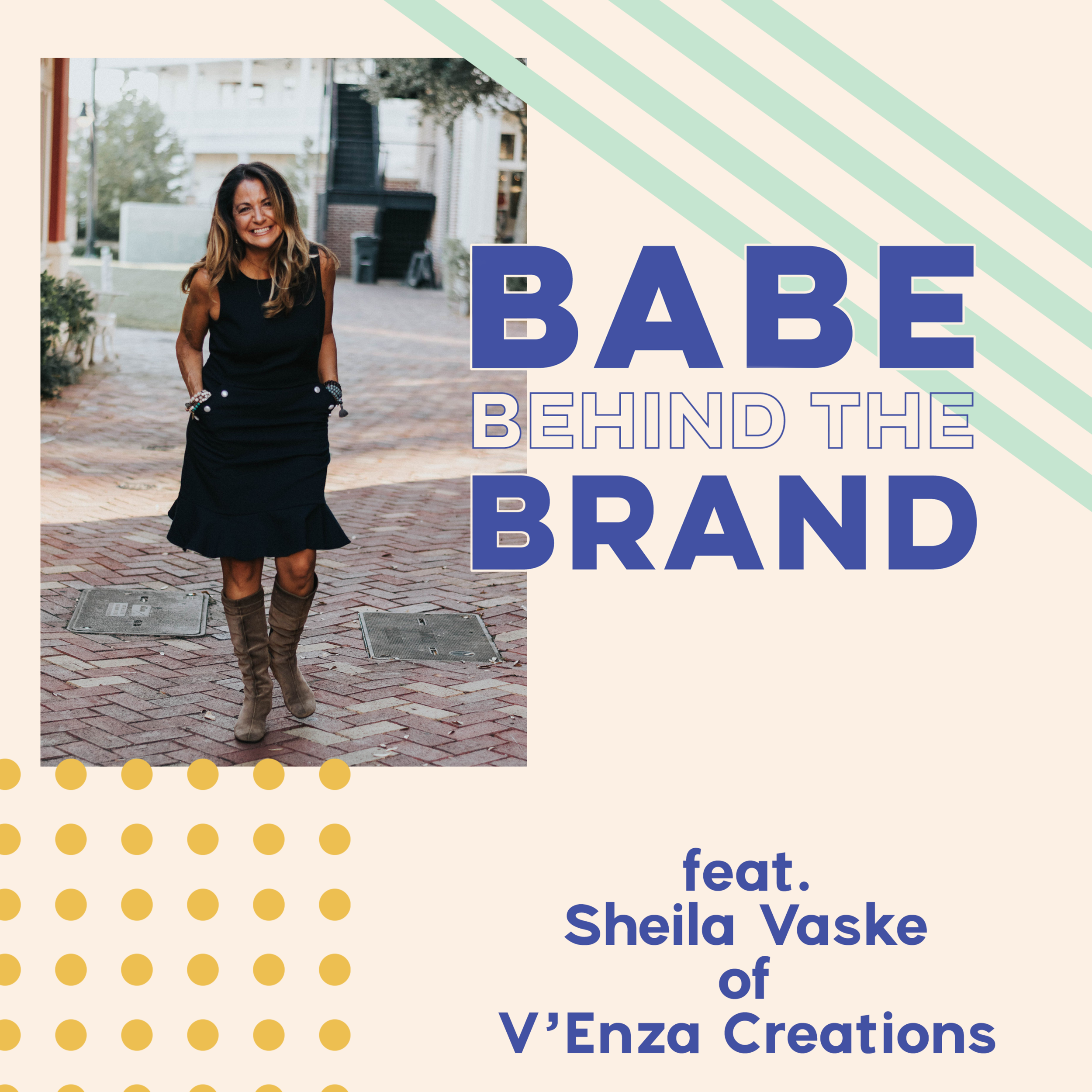 Sheila-vaske-venza-creations-babe-behind-the-brand-babe-crafted-podcast.png
