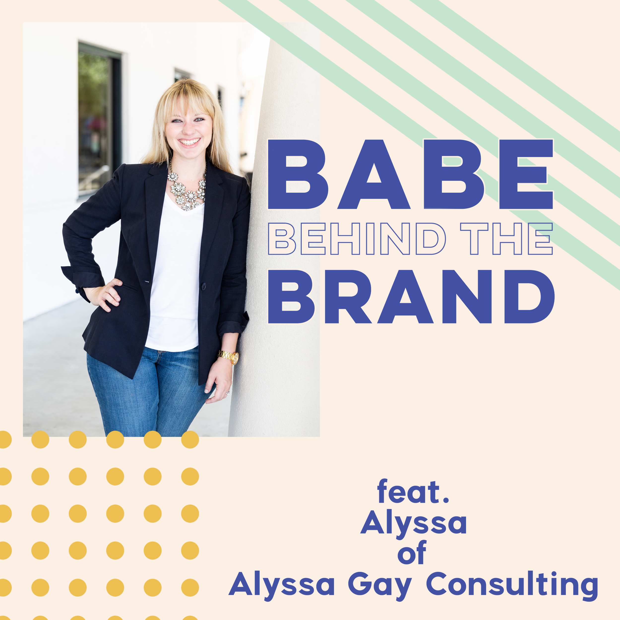 Alyssa-gay-consulting-babe-behind-the-brand-podcast-babe-crafted.png
