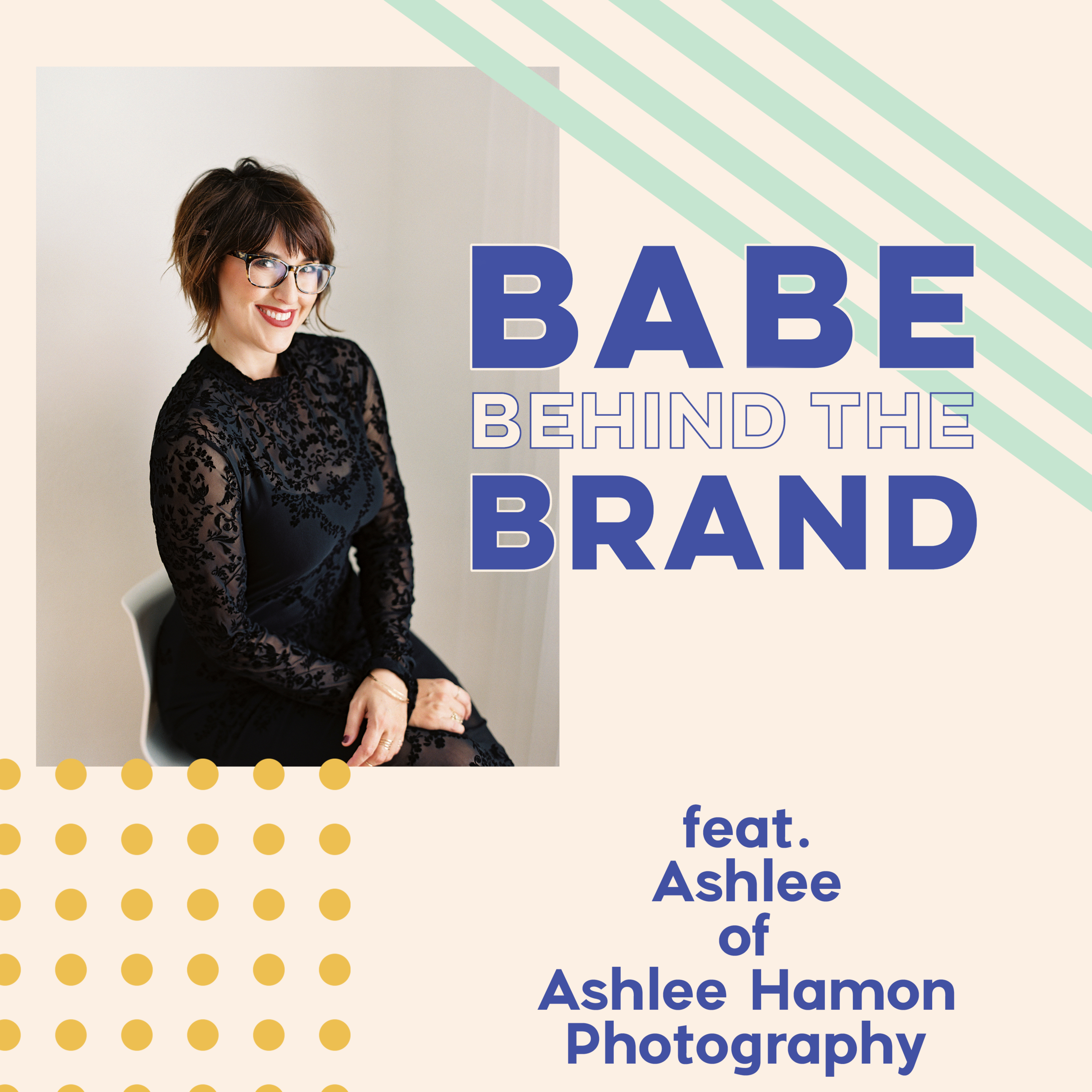 Ashlee-hamon-photography-babe-behind-the-brand-podcast-babe-crafted.png