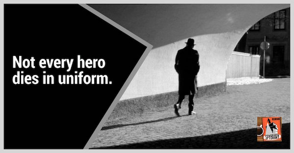 Spybrary remembers all those who fell in silence whilst fighting for our freedom.