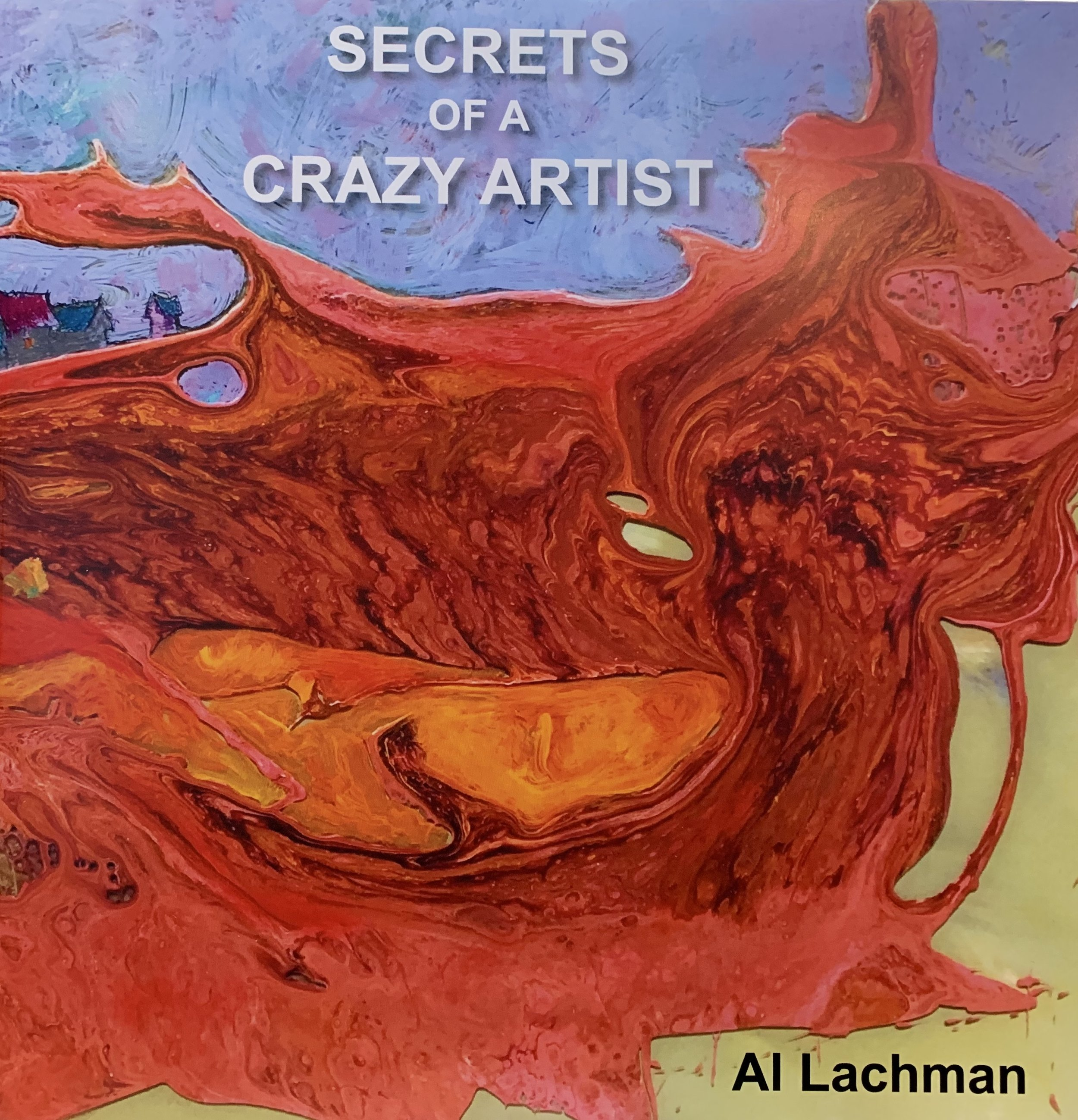 SECRETS OF A CRAZY ARTIST