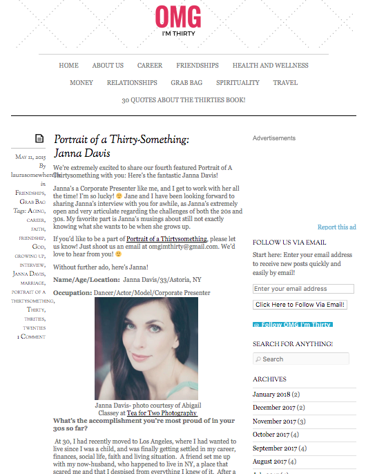 I was thrilled to share my thirty-something secrets with the beauties over at OMGImThirty.You can check out the full interview here: - https://omgimthirty.com/2015/05/11/portrait-of-a-thirty-something-janna-davis/