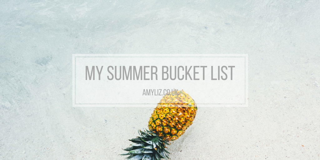 Summer Bucket List 2017 // Amy Elizabeth