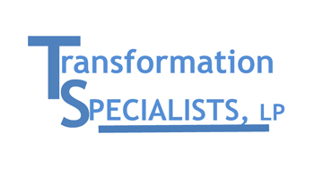 Transformation Specialists, LP - Rather than viewing people and organizations as problems to be solved, Transformation Specialists believes each possess immense strengths to be strategically engaged. TSLP helps businesses, non-profits, and schools to cultivate a culture of high performance through strengths-based training and development, assessment, and coaching.