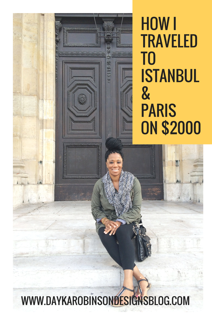 Dayka-Robinson-Designs-How-I-Traveled-to-Istanbul-PAris-on-2000.png
