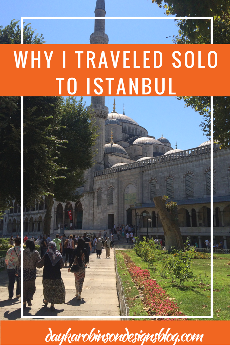 Dayka-Robinson-Designs-blog-Why-I-Traveled-Solo-to-Istanbul.png