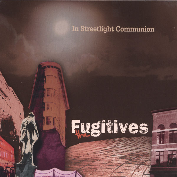 The Fugitives – In Streetlight Communion