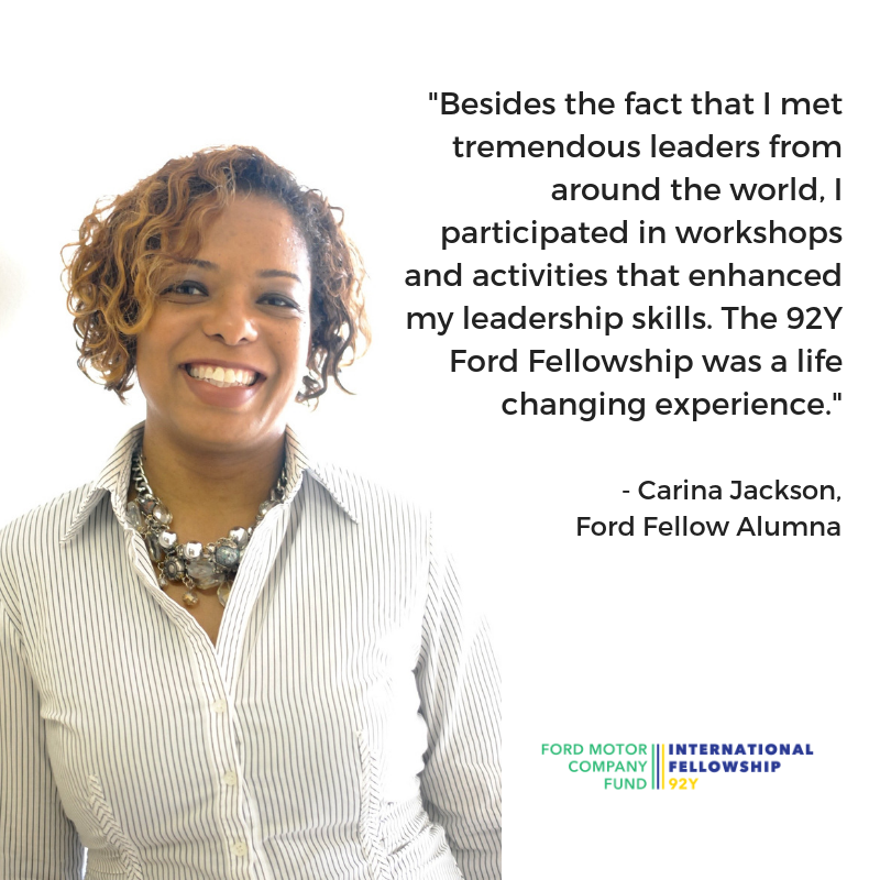 _Besides the fact that I met tremendous leaders from around the world, I participated in workshops and activities that enhanced my leadership skills. The 92Y Ford Fellowship was a life changing experience._.png