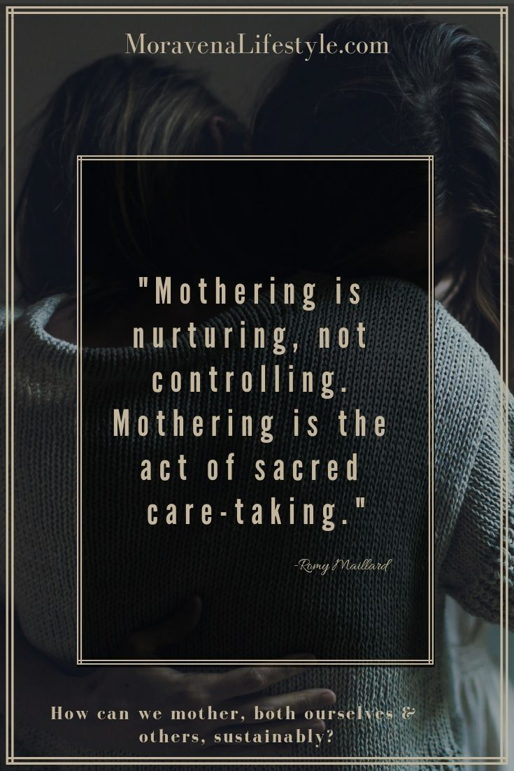 Mothering is the act of sacred care-taking. -