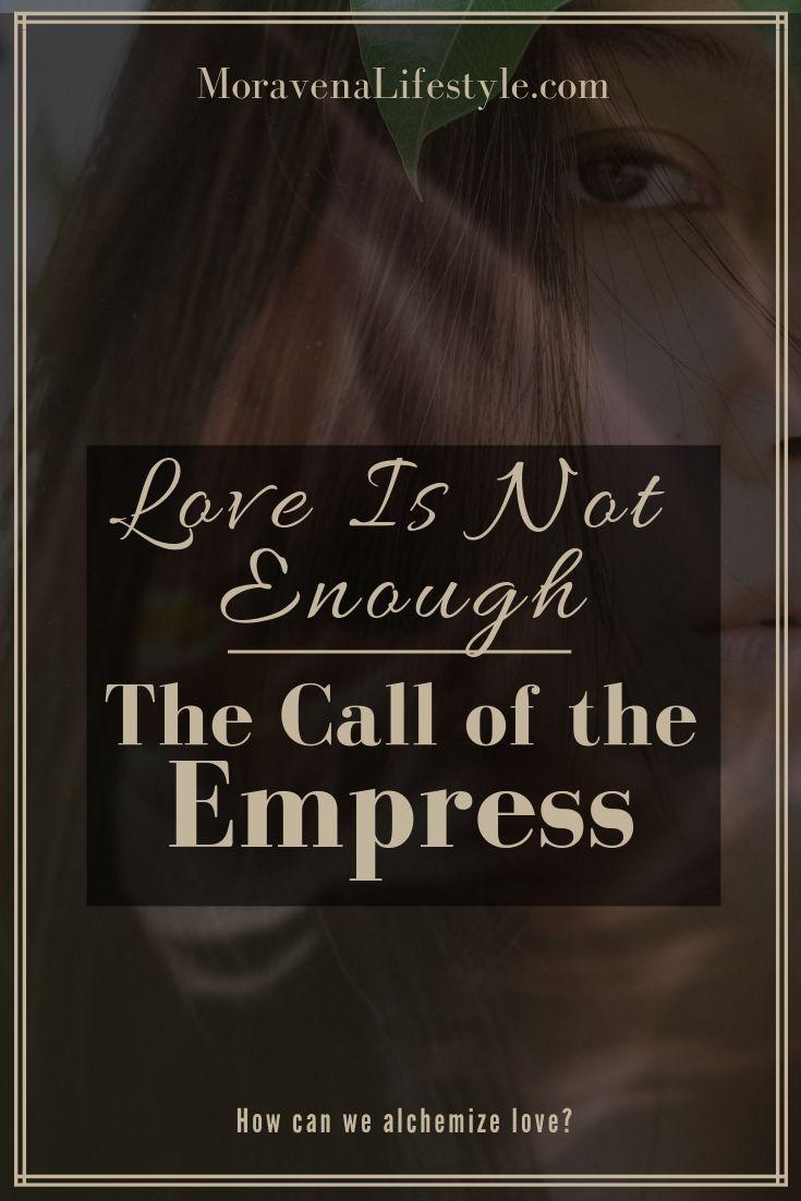 The Empress calls us to alchemize love.