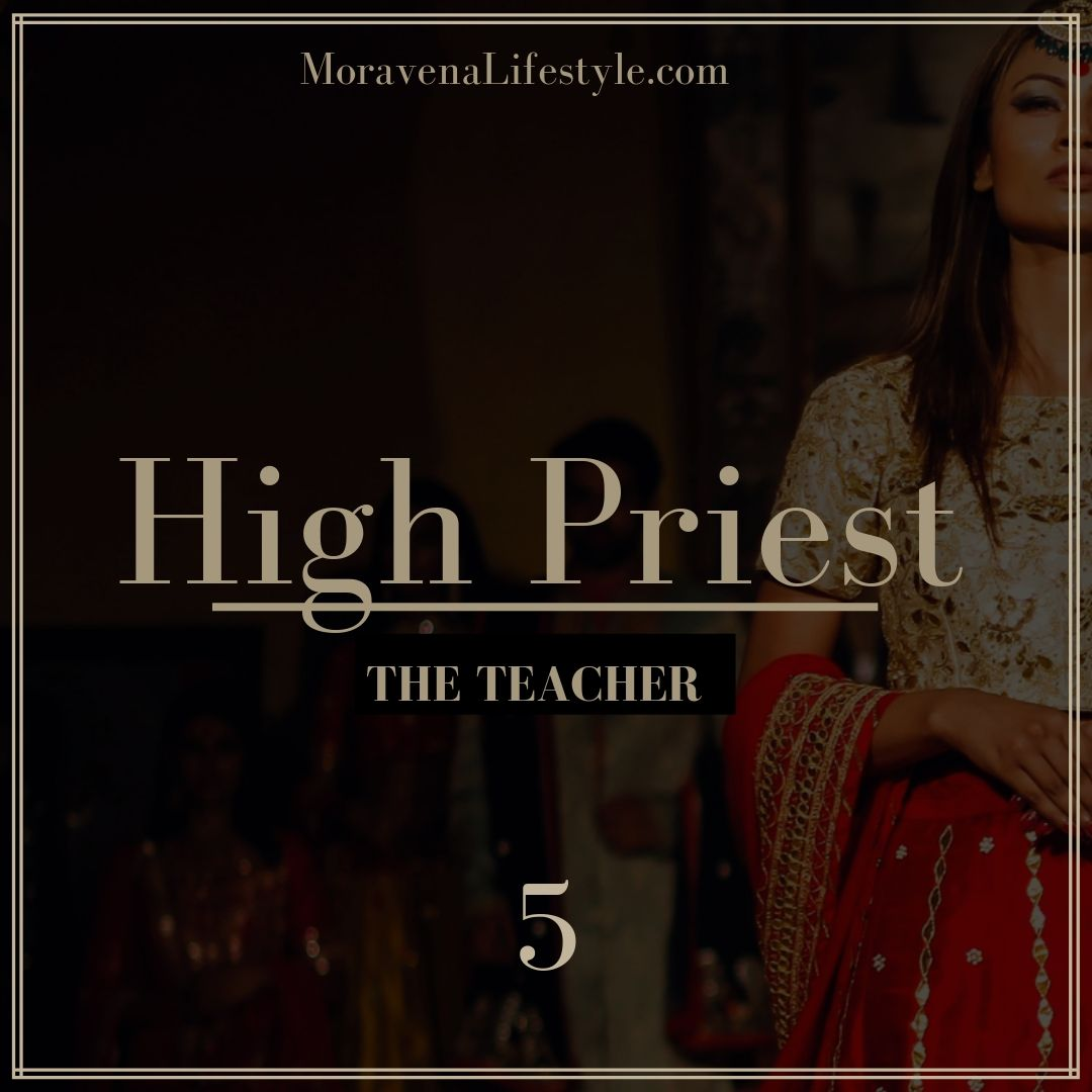 The High Priest Life Archetype is The Teacher