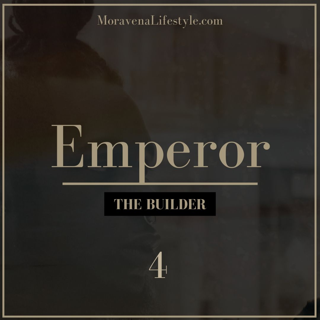 The Emperor Life Archetype is the Builder.