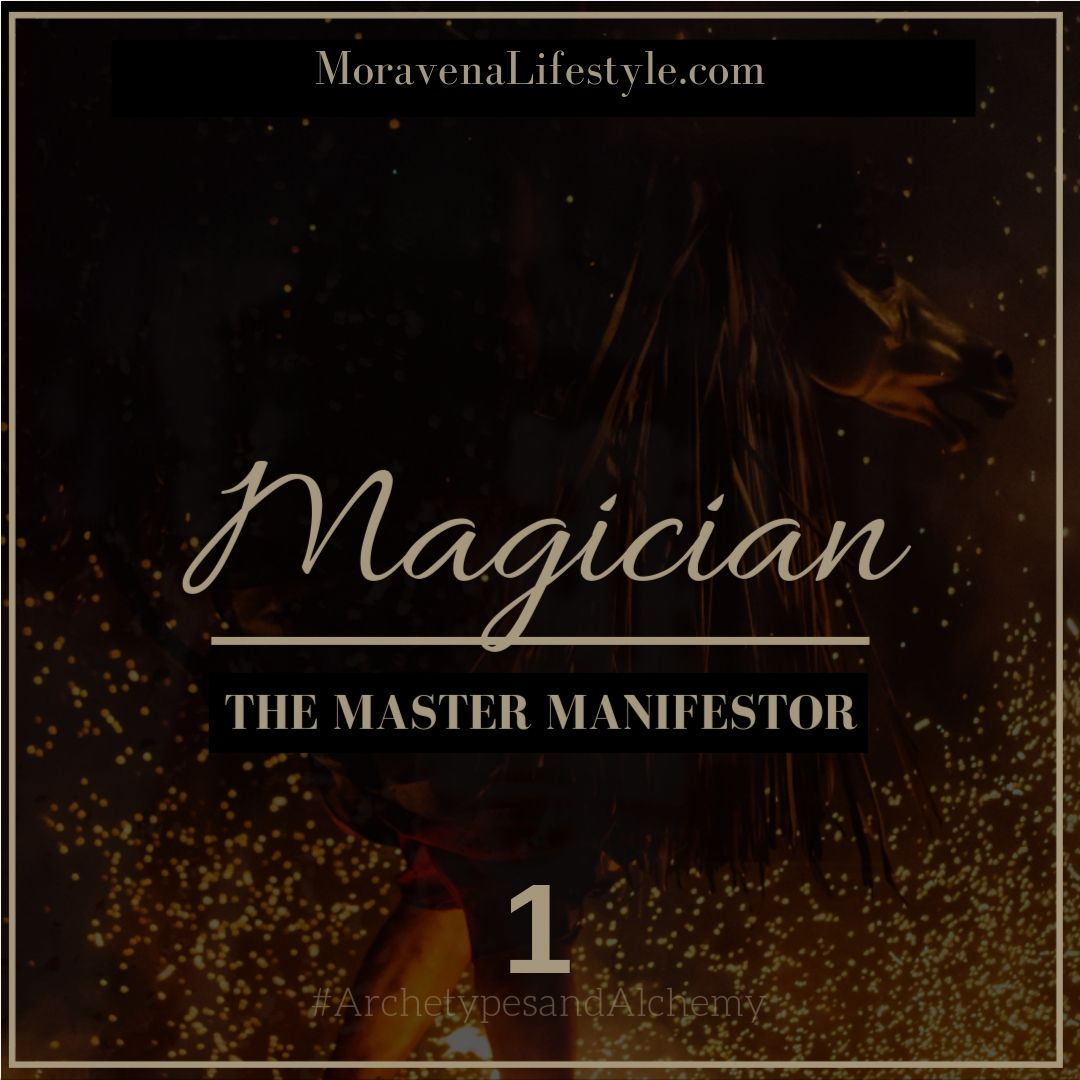 The Magician Life Archetype is the Master Manifestor.