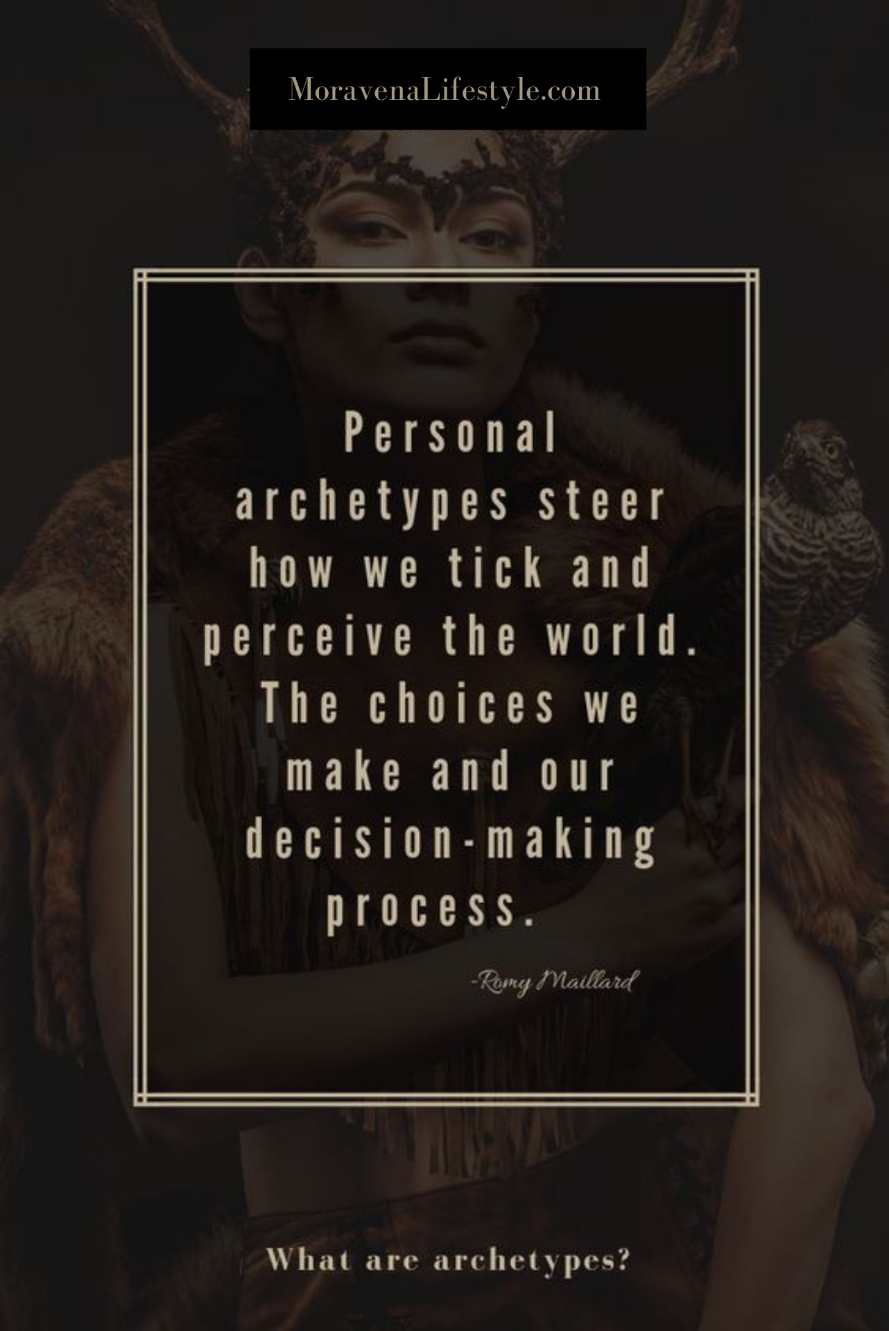 Archetypes are everywhere in your life & can not be avoided. -
