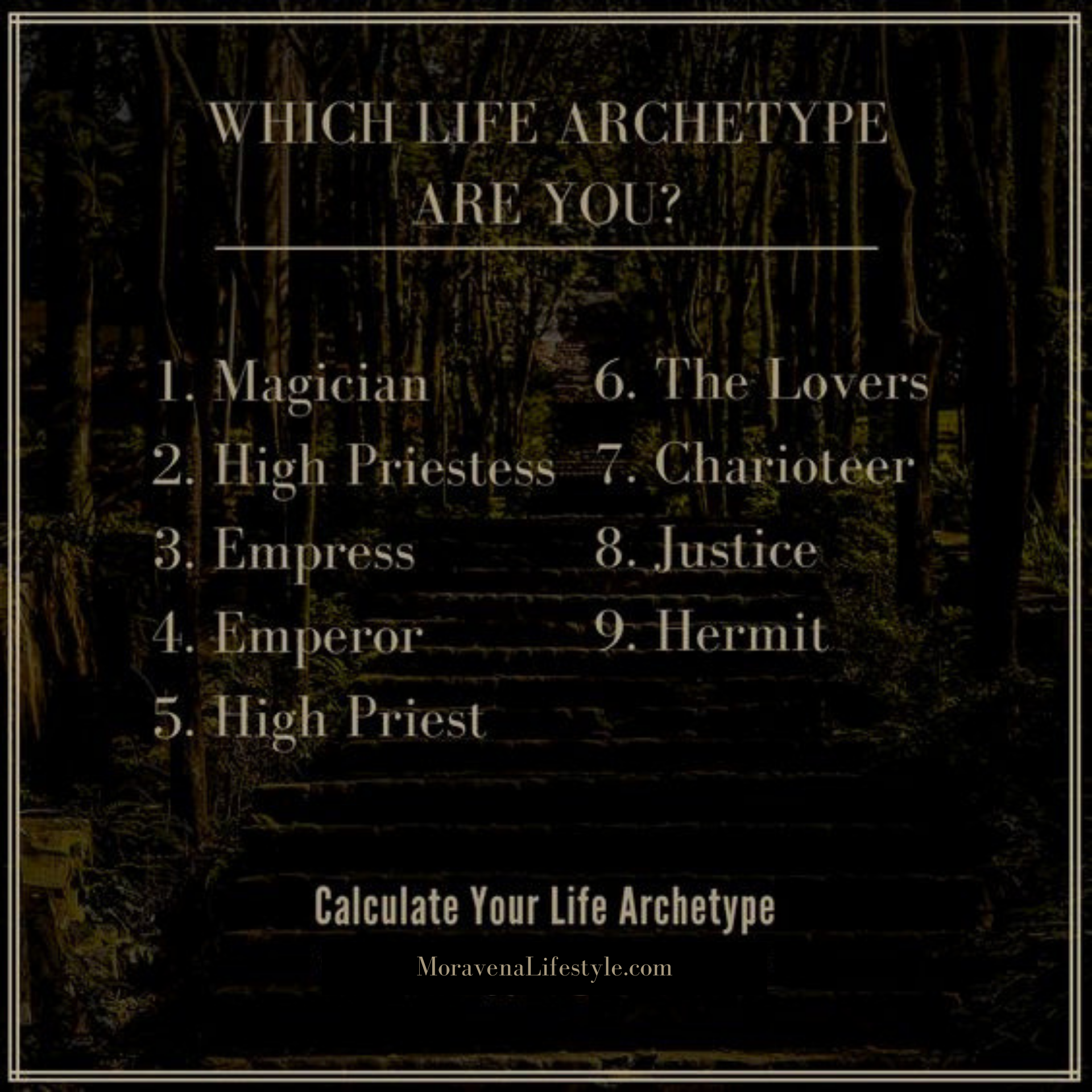 Find out which of the 9 Life Archetypes you are. -