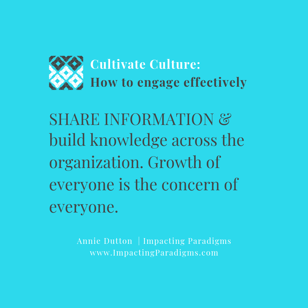 - Withholding information is often based on scarcity and fear; it can be driven by a need to control. Healthy organizations know that sharing knowledge helps everyone make better decisions that are in alignment with the larger goals.