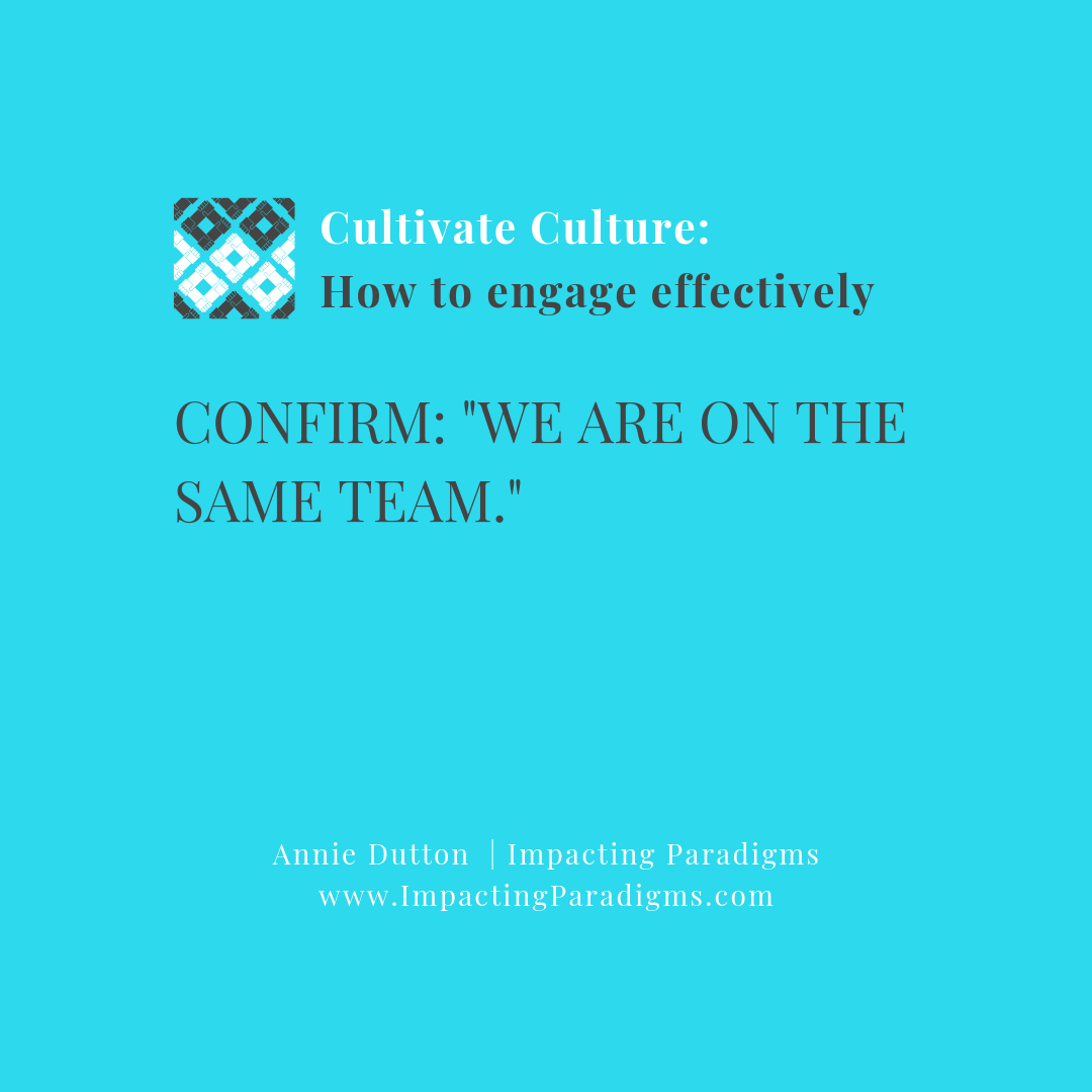 - The individual and collective actions of the people reinforce the idea of being on one team. Care and concern are given to others; it is valued and respected (vs. being taken advantage of).