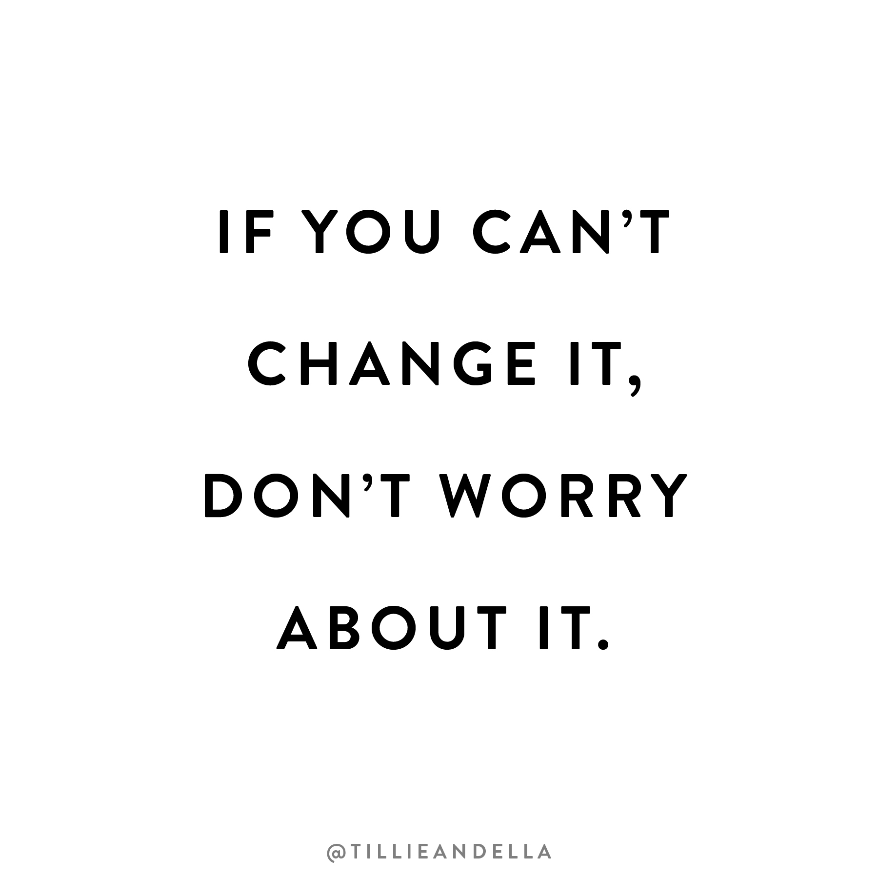 If you can't change it don't worry about it