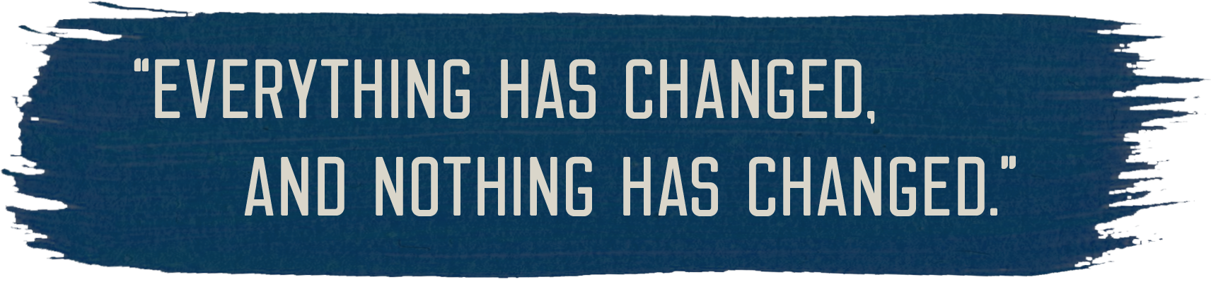 everything has changed quote.png