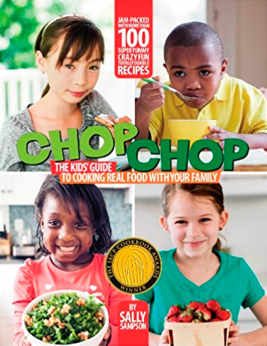 ChopChop: The Kids Guide to Cooking Real Food with Your Family by Sally Sampson