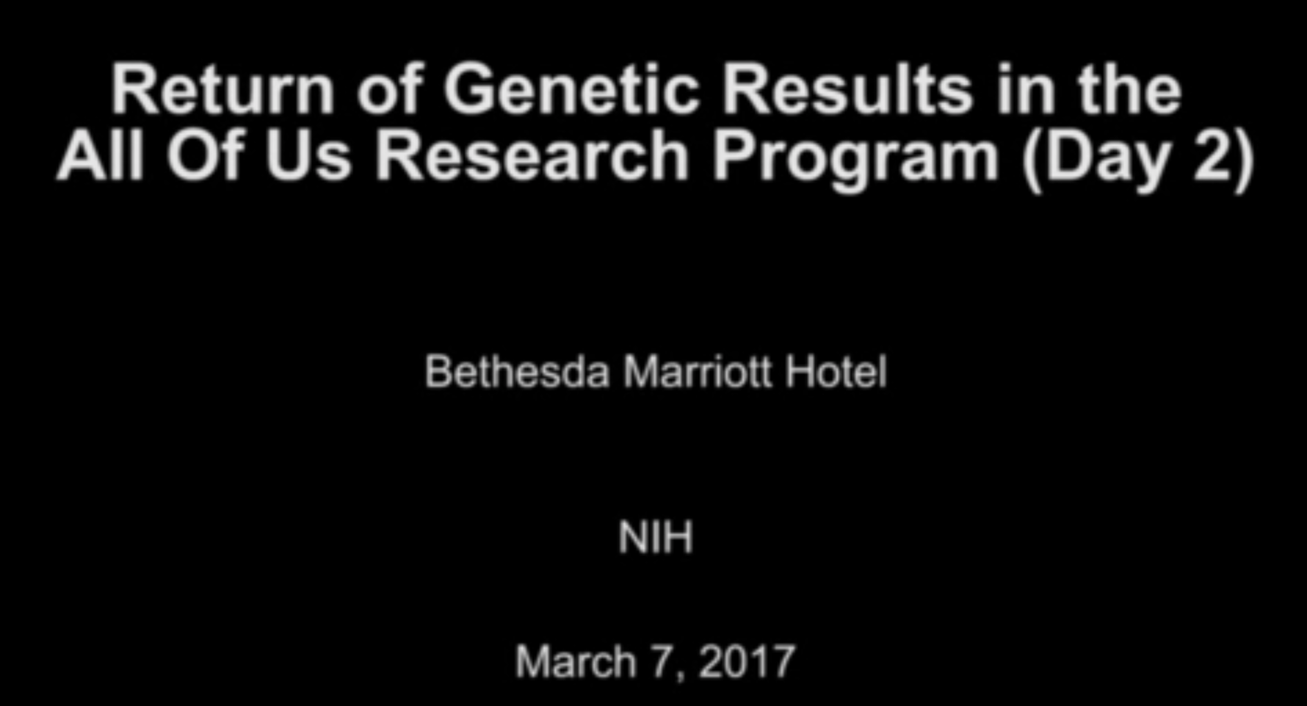 All of Us Research Project - Videocast of Day 2 of meeting on return of results