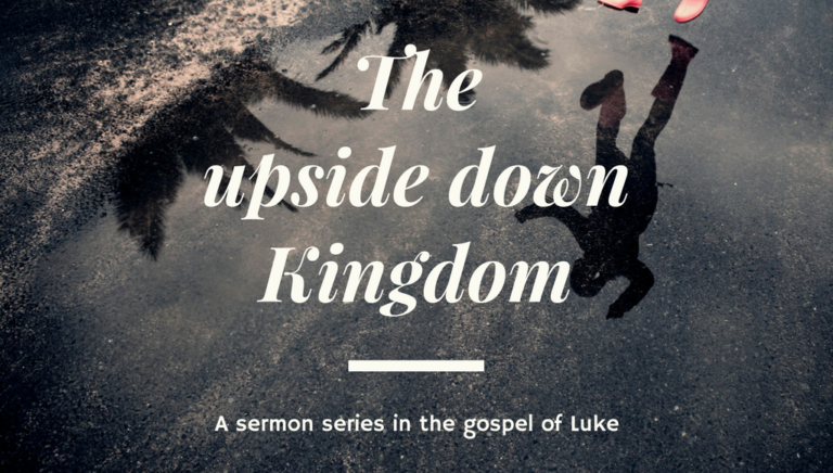 Luke: The Upside Down Kingdom