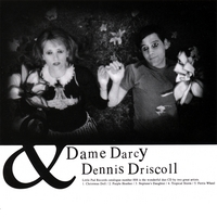 Ah, yes.  Dame Darcy and Dennis Driscoll  double-deluxe E.P. Originally released as a C.D. E.P. on Little Pad Records out of  Tokyo, Japan but currently only available as a digital download. Dame Darcy and Dennis Driscoll sing some Lo-Fi folk for you all.