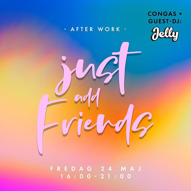 JUST ADD FRIENDS • AW PREMIÄR 🤘🏻 JELLY + CONGAS Ohhhhhh yeah!!!