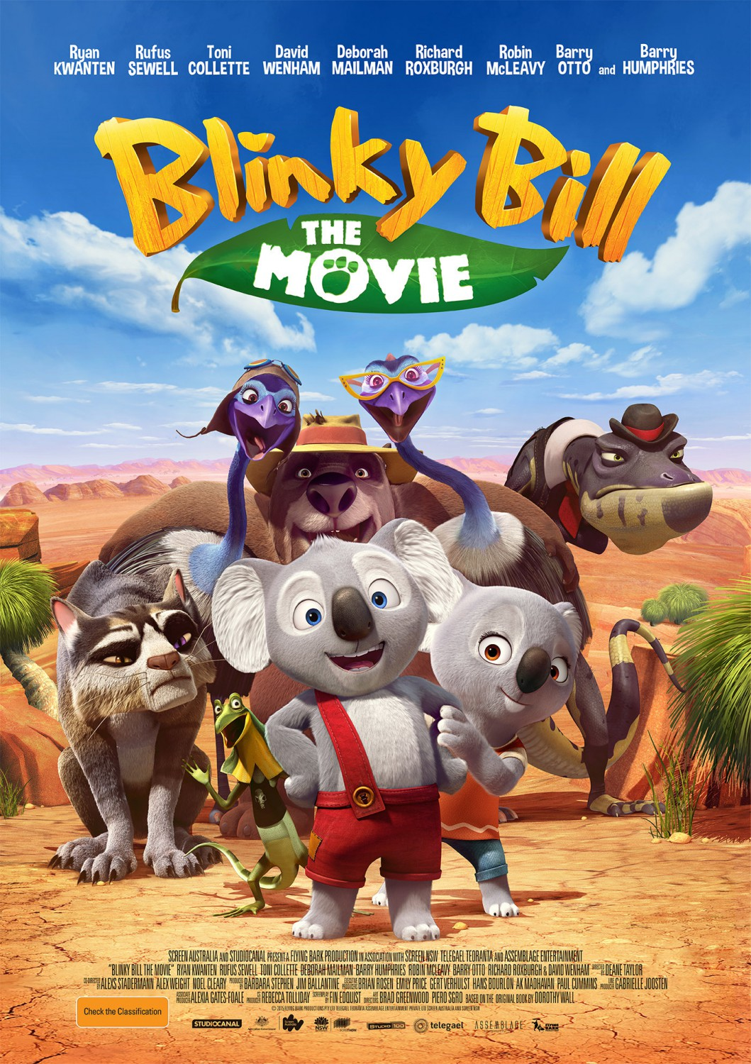 BLINKY BILL THE MOVIE - Blinky Bill (voiced by Ryan Kwanten) is a little koala with a big imagination. An adventurer at heart, he dreams of leaving the little town of Green Patch and following in his missing father's footsteps. When Blinky discovers a mysterious marker that hints at his Dad's whereabouts, he embarks on a journey that takes him beyond the boundary of Green Patch and into the wild and dangerous Outback. He quickly makes friends with Nutsy, a zoo koala, and Jacko, a nervous frill-necked lizard. Pursued relentlessly by a vengeful Cat who has a personal score to settle with Blinky, the trio must learn to work together if they ever want to survive the rugged Australian landscape and find Blinky's father!Year 2015Production Partners Flying Bark Productions, Studio 100, Screen Australia, Screen NSW, Assemblage Entertainment Pirvate Ltd and TelegaelGenre Family