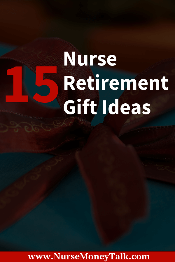 Check out the best retirement gift ideas for nurses. #nursingretirement