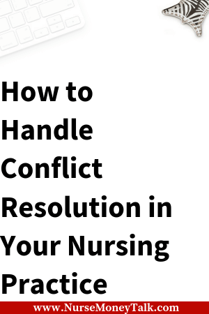 This article is going to talk about how to handle conflict resolution in nursing practice.