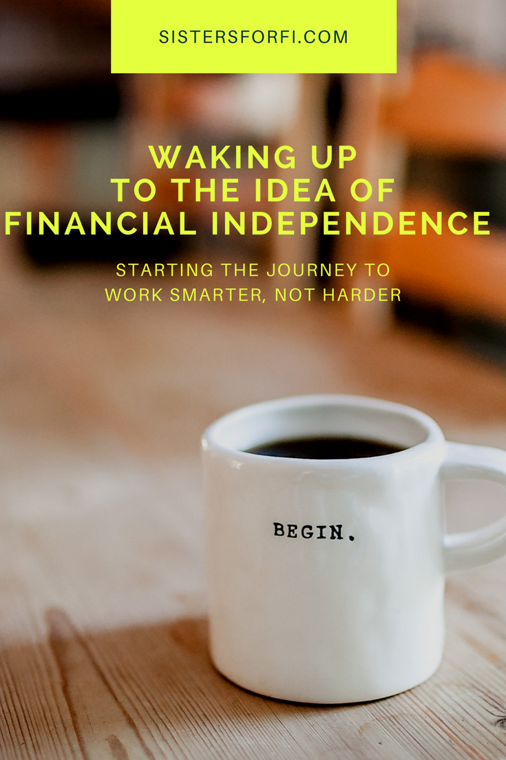 sisters-for-fi-nancy-waking-up-financial-independence-work-smart.png