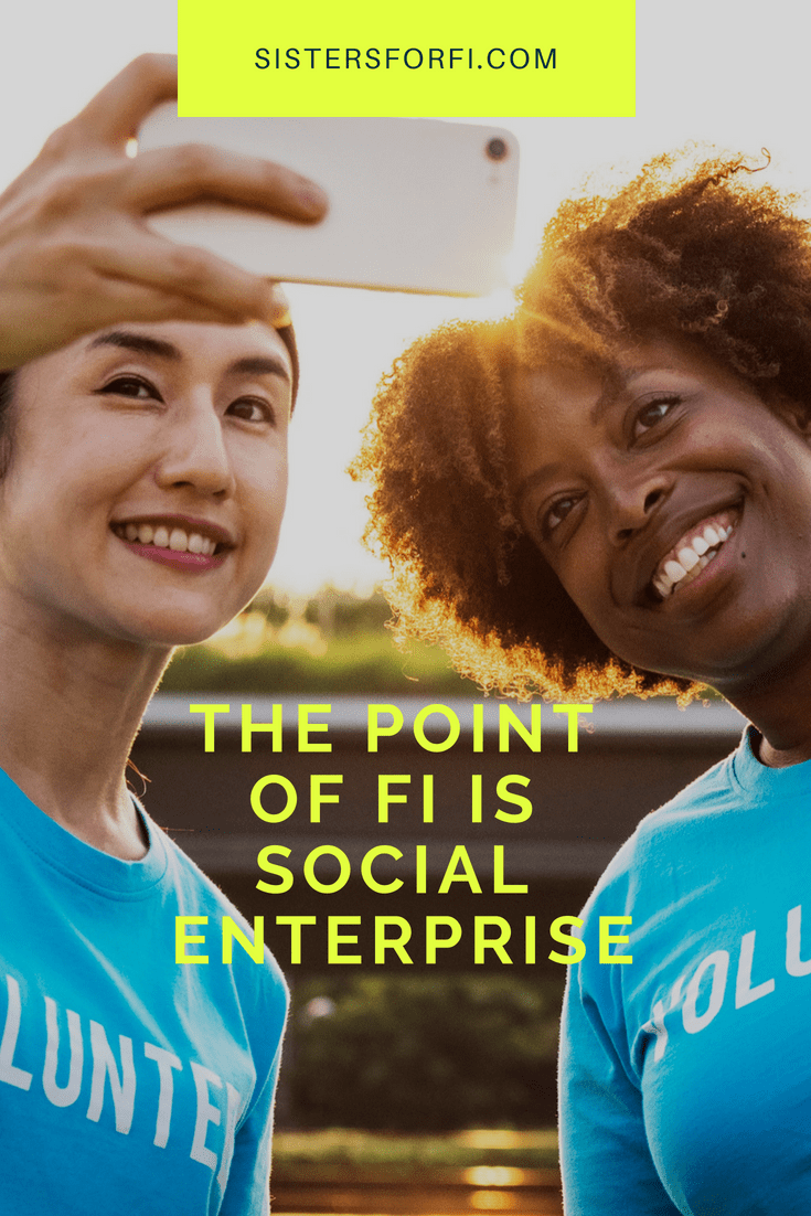 The Point of FI is Social Enterprise