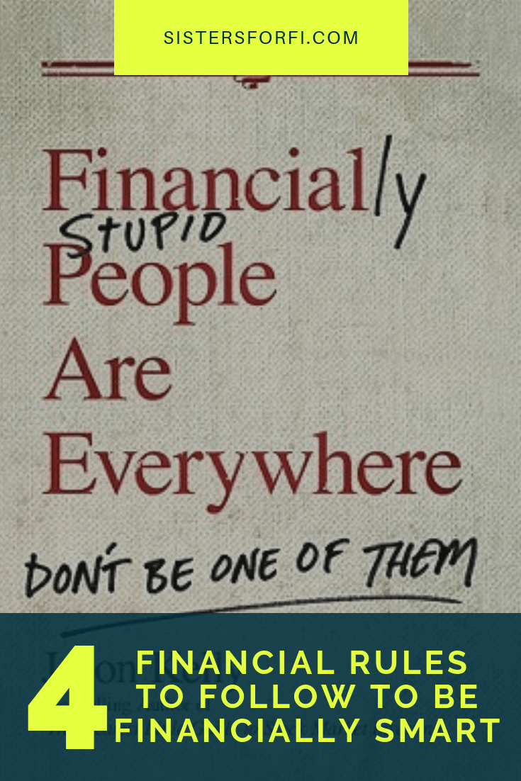 Financially Stupid People Are Everywhere: 4 Rules to Follow to be Financially Smart