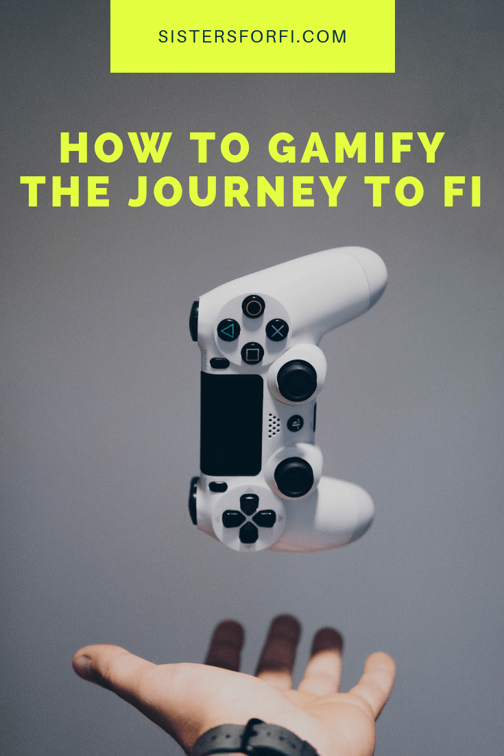 How to Gamify the Journey to FI - Sisters for FI