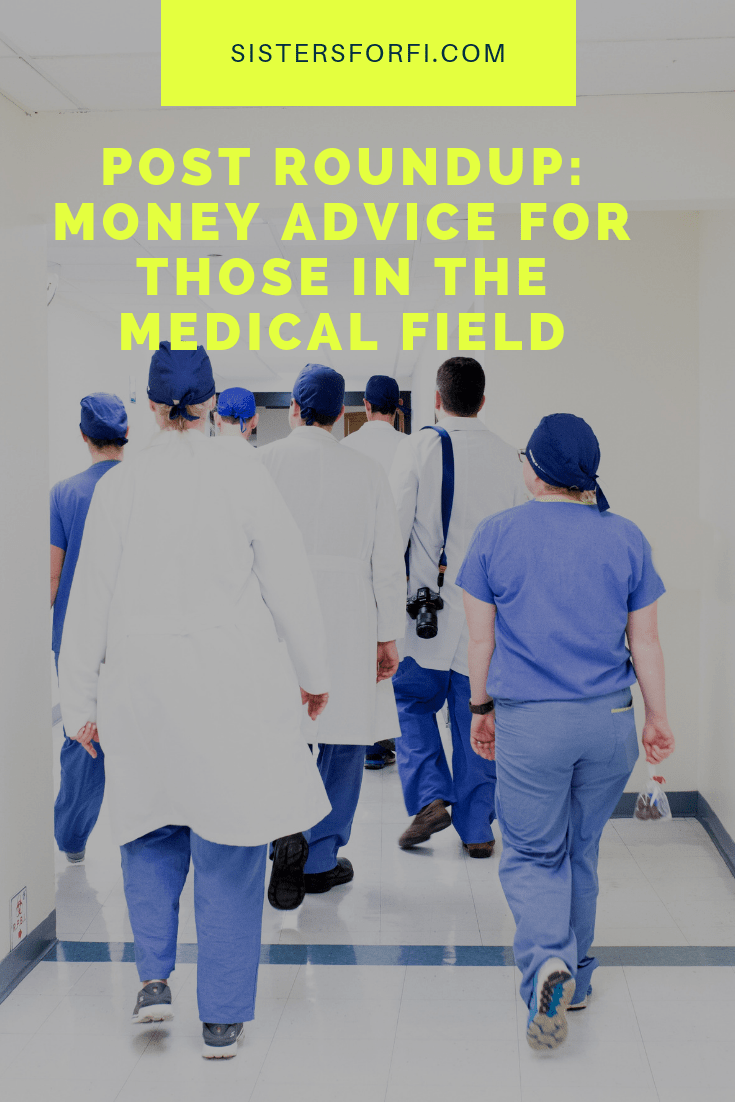 Post Roundup: Money Advice for Nurses, Doctors and Those In the Medical Field