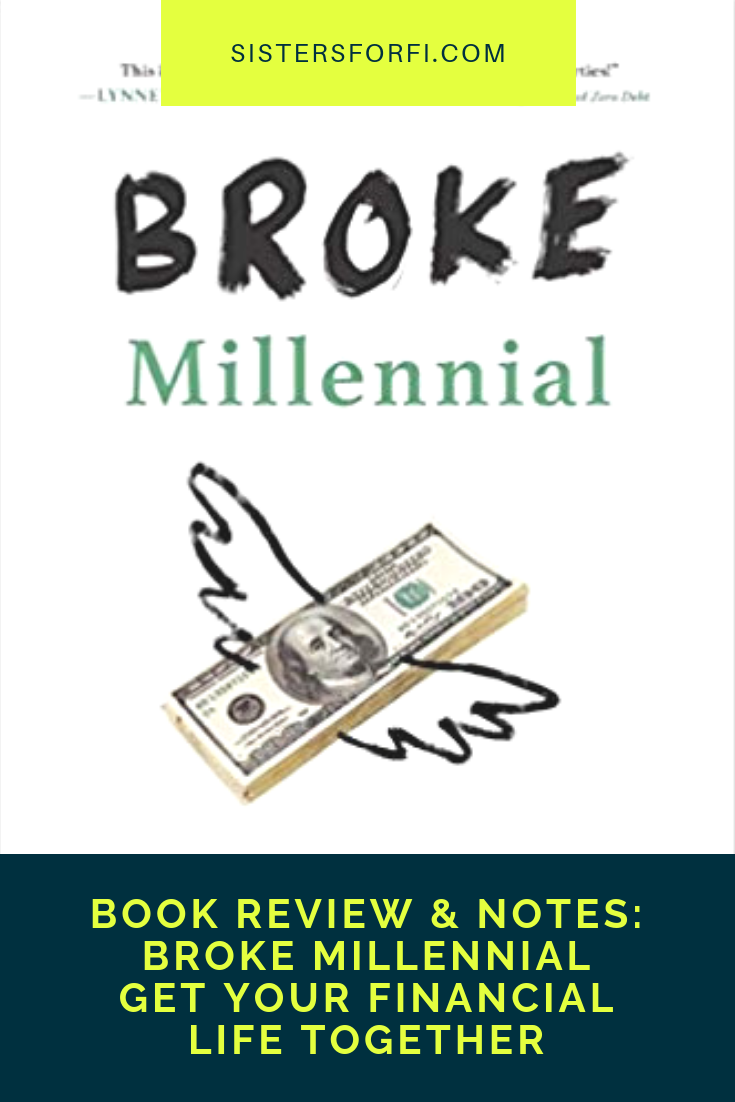 Book Review & Notes: Broke Millennial - Get Your Financial Life Together