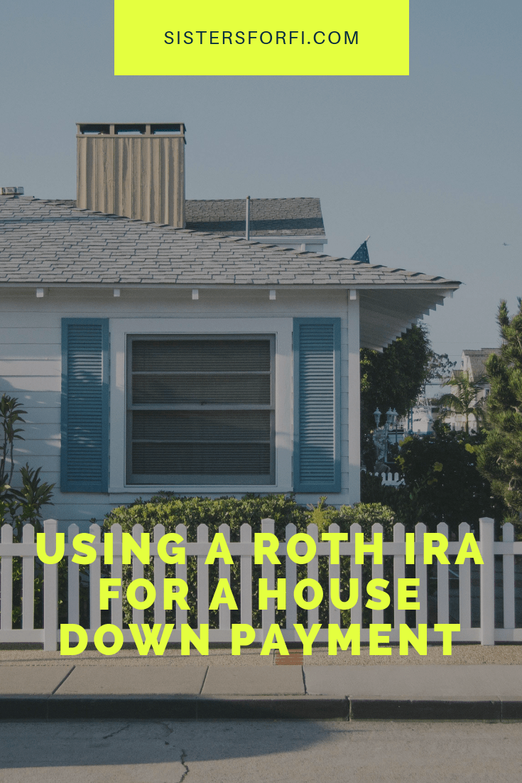 Using a ROTH IRA for a House Down Payment