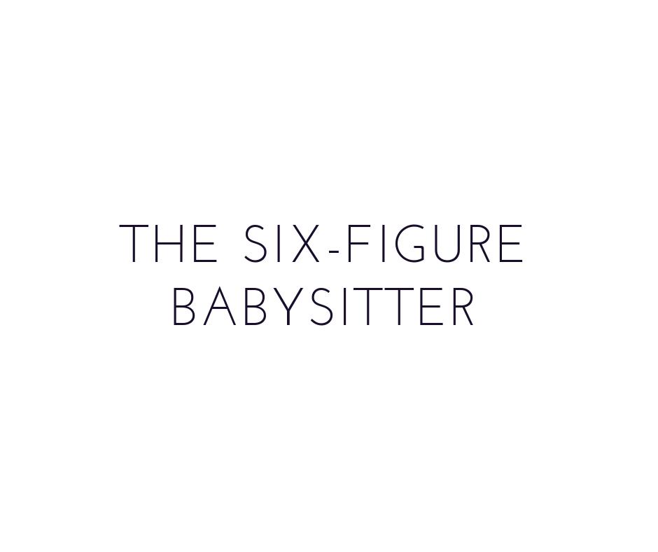 six-figure-babysitter.png