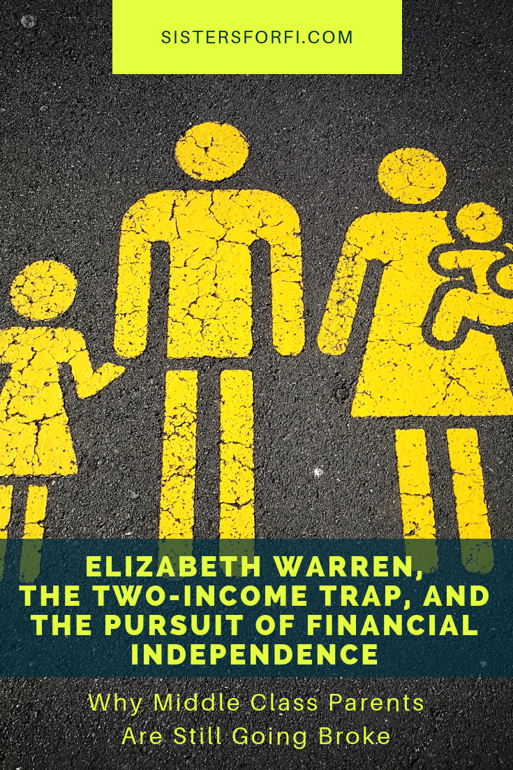 Elizabeth Warren, The Two-Income Trap and the Pursuit of Financial Independence: Why Middle Class Parents Are Still Going Broke