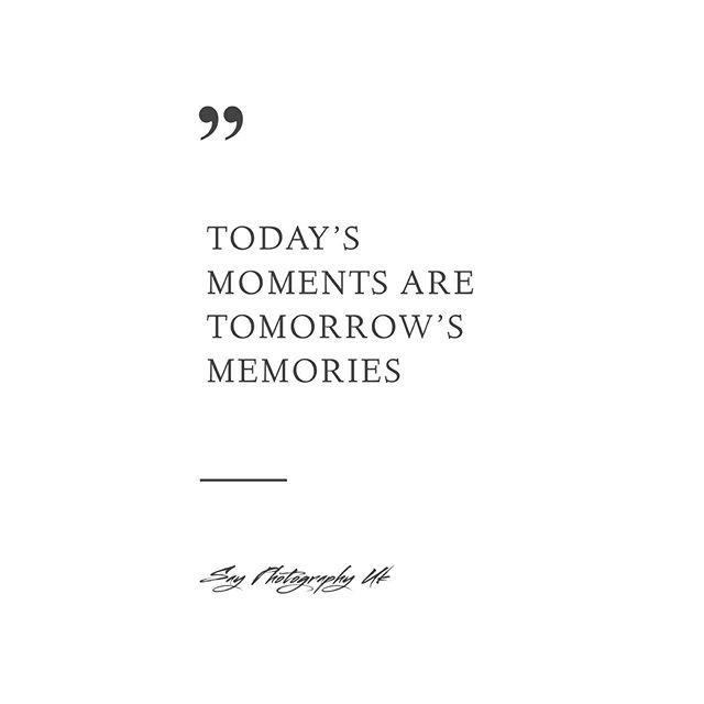 📝 Quote #todaysmomentsaretomorrowsmemories #sayphotographyuk #photography #photographer #weddingphotographer #quotes #quoteoftheday